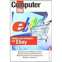 Bieten und Anbieten bei Ebay: Objekte ersteigern, Versteigern und Verkaufen, Neue Regeln beim Sofort-Kauf, Schutz vor Betrügern, Profilfunktionen nutzen, Effizienz steigern mit Zusatzprogrammen