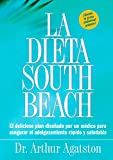 La dieta South Beach : el delicioso plan disenado por un medico para asegurar el adelgazamiento rapido y saludable (The South Beach Diet)