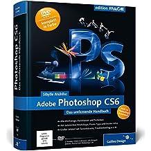 Adobe Photoshop CS6: Das umfassende Handbuch – auch zu Photoshop CS6 Extended (Galileo Design)