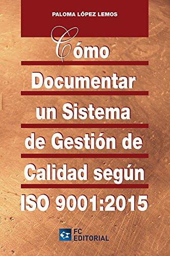 como-documentar-un-sistema-de-gestion-de-calidad-segun-iso-90012015