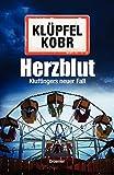 Herzblut: Kluftingers neuer Fall - Volker Klüpfel, Michael Kobr