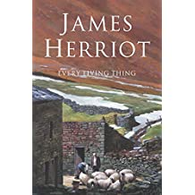 Every Living Thing: The Classic Memoirs of a Yorkshire Country Vet