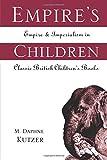 Empire's Children (Children's Literature and Culture, Band 16) - M. Daphne Kutzer