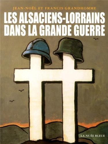 Les alsaciens-lorrains dans la guerre 1914-1918