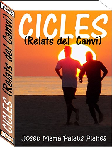 Cicles (Relats del Canvi) (Catalan Edition) por JOSEP MARIA PALAUS PLANES