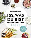 Iss, was du bist – Das 5-Elemente-Kochbuch: TCM