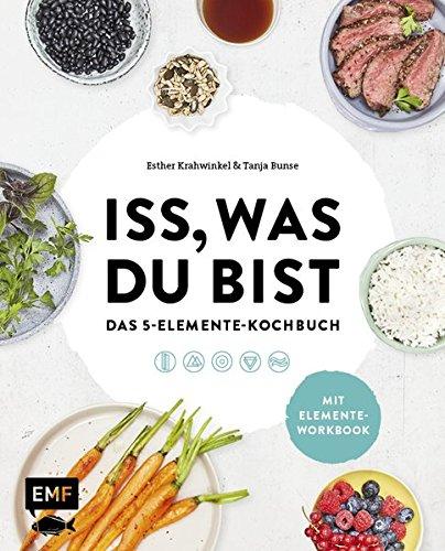 Iss, was du bist – Das 5-Elemente-Kochbuch: TCM (Tcm)