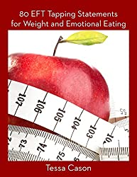 80 EFT Tapping Statementsfor Weight and Emotional Eating (English Edition)