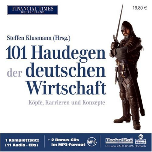 101 Haudegen der deutschen Wirtschaft. 11 CD + 2 mp3-CDs: Köpfe, Karrieren und Konzepte