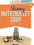 The Skinny NUTRiBULLET Soup Recipe Bo...