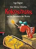 Der kleine Drache Kokosnuss und das Geheimnis der Mumie (Die Abenteuer des kleinen Drachen Kokosnuss 13)