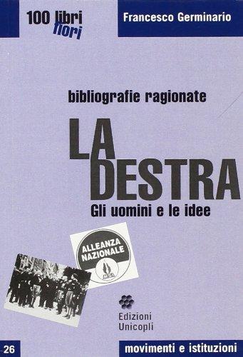 La Destra. Gli uomini e le idee (Cento libri cento fiori) por Francesco Germinario