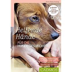 Helfende Hände für die Hundegesundheit: Schmerzen, Verspannungen und Reaktivität verringern - Natürlich aktiv berühren (Hundepraxis)
