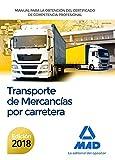 Manual para la Obtención del Certificado de Competencia Profesional de Transporte de mercancías por carretera