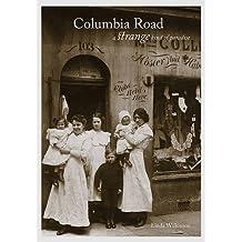 Columbia Road - a Strange Kind of Paradise