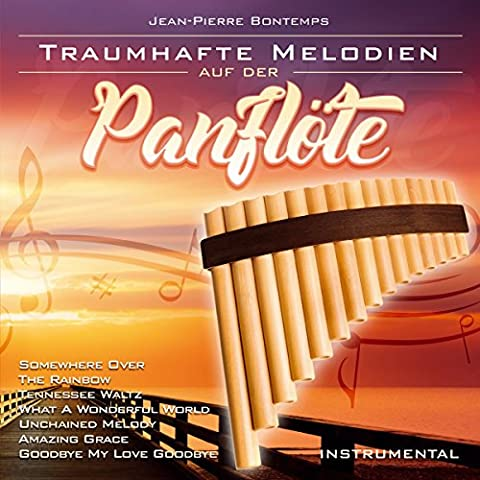 Traumhafte Melodien auf der Panflöte; Instrumental; incl. Somewhere Over The Rainbow; Amazing Grace; Goodbye my love goodbye; Lovebird; Tennessee Waltz; Mornings at seven; Unchained Melody; What a wonderful world; Guten Abend gute Nacht; Ave Maria