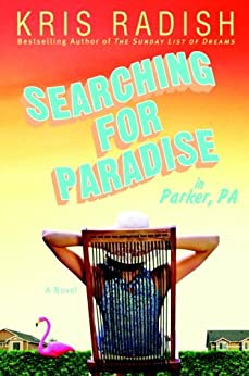 Searching for Paradise in Parker, PA: A Novel by [Radish, Kris]