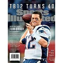 Sports Illustrated Tom Brady Turns 40 Special Tribute Issue: Happy Birthday TB12