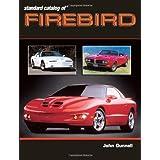 Standard Catalog of Firebird 1967-2002 (Standard Catalog of Pontiac) by John Gunnell (2002-06-01)