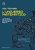 Scarica Libro L Universo matematico La ricerca della natura ultima della realta (PDF,EPUB,MOBI) Online Italiano Gratis