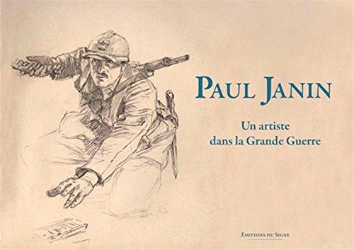 Paul Janin-un Artiste Dans la Grande Guerre