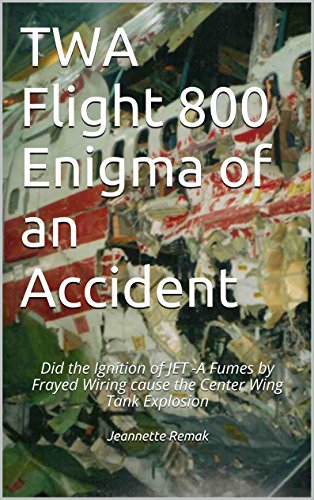 twa-flight-800-enigma-of-an-accident-did-the-ignition-of-jet-a-fumes-by-frayed-wiring-cause-the-cent