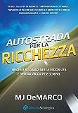 eBook Gratis da Scaricare Autostrada per la ricchezza Decifra il codice della ricchezza e vivi da ricco per sempre (PDF,EPUB,MOBI) Online Italiano