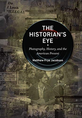 The Historian's Eye: Photography, History, and the American Present (Documentary Arts and Culture, Published in association with the Center for Documentary ... at Duke University) (English Edition)