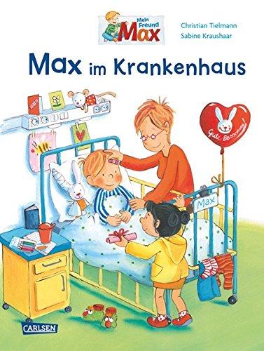 Max im Krankenhaus (Max-Bilderbücher)