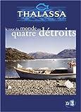 Coffret Thalassa 2 DVD : Le Tour du Monde en quatre détroits