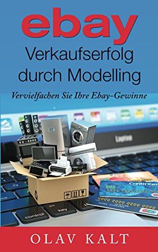 Ebay Verkaufserfolg Durch Modelling Vervielfachen Sie Ihre Olav