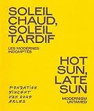Soleil chaud, soleil tardif : Les modernes indomptés