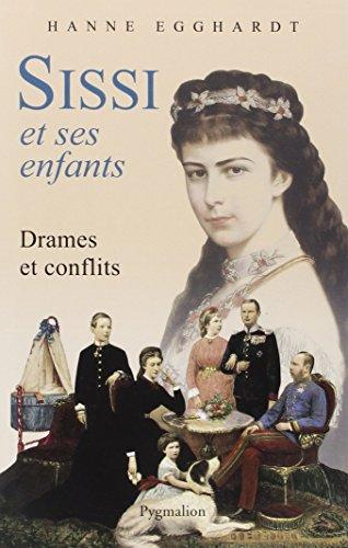 Sissi et ses enfants : Drames et conflits