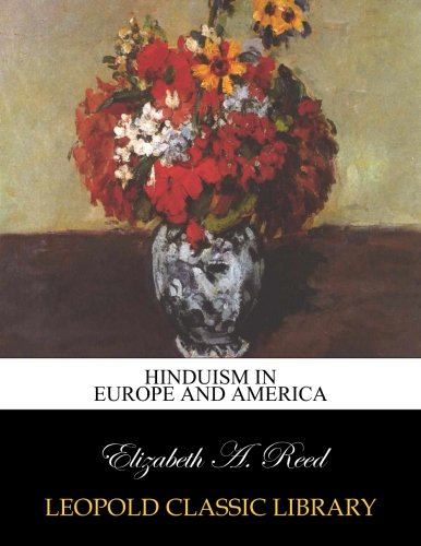 Hinduism in Europe and America por Elizabeth A. Reed