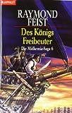 Die Midkemia-Saga 6. Des Königs Freibeuter - Raymond E. Feist