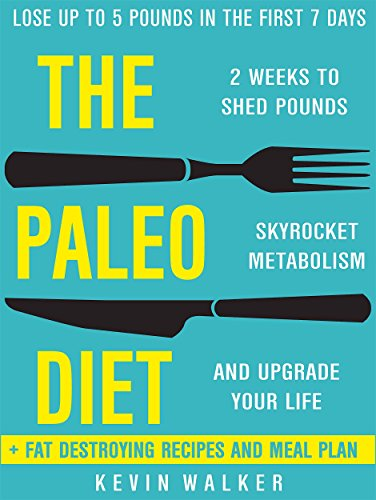 Paleo Diet: 2 Weeks To Shed Fat, Skyrocket Metabolism, And