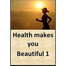 Health makes you beautiful 1 (Japanese Edition)