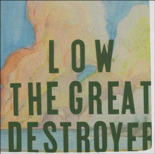 Great Destroyer by Low (2007-01-01)