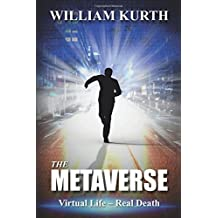 The Metaverse: Virtual Life-Real Death