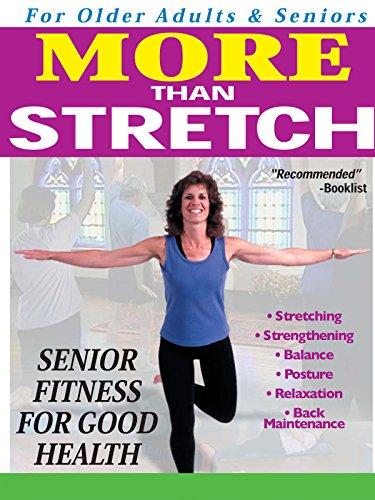 More Than Stretch Senior Fitness for Good Health [OV]