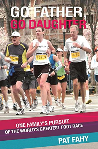 Go Father, Go Daughter: One Family's Pursuit of the World's Greatest Foot Race (English Edition) por Pat Fahy