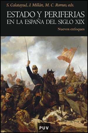 Estado y periferias en la España del siglo XIX: Nuevos enfoques (Història)