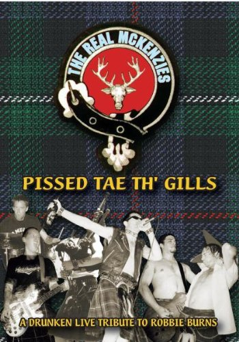 Real Mckenzies - Pissed Tae Th' Gills