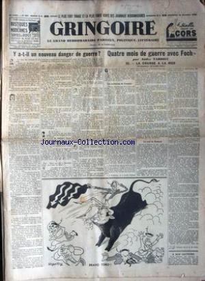 GRINGOIRE [No 527] du 15/12/1938 - Y A-T-IL UN NOUVEAU DANGER DE GUERRE - 4 MOIS DE GUERRE AVEC FOCH PAR ANDRE TARDIEU - LA COURSE A LA MER - ROGER ROY.