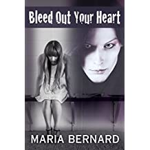 Bleed Out Your Heart (These Bones Rockstar Romance Series Book 3)
