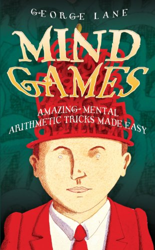 Mind Games: Amazing Mental Arithmetic Made Easy por George Lane