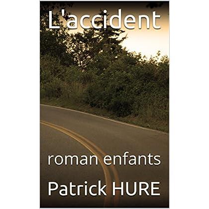 L'accident: roman enfants
