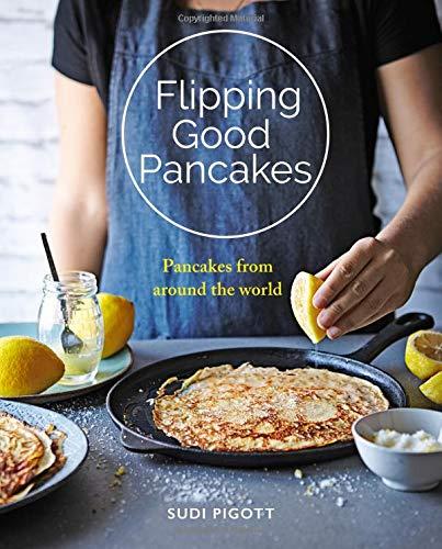 Flipping Good Pancakes por Sudi Pigott