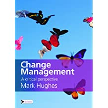Change Management: A Critical Perspective