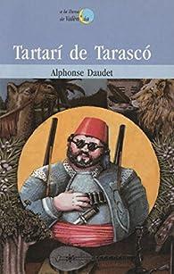 Tartarí de Tarascó par Alphonse Daudet